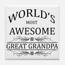 World's Most Awesome Great Grandpa Tile Coaster
