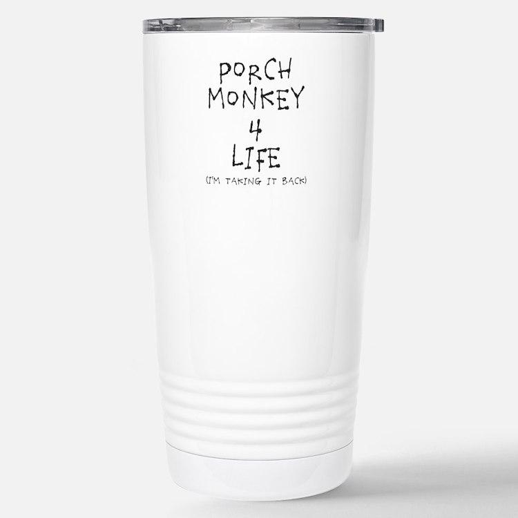 Porch Monkey 4 Life Travel Mug