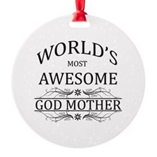 World's Most Awesome Godmother Ornament