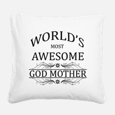 World's Most Awesome Godmother Square Canvas Pillo