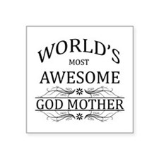 "World's Most Awesome Godmother Square Sticker 3"" x"