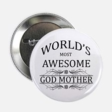 "World's Most Awesome Godmother 2.25"" Button"