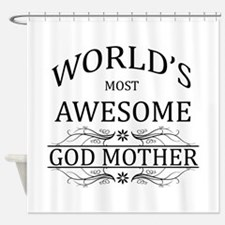 World's Most Awesome Godmother Shower Curtain