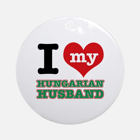 I love my Hungarian Husband Ornament (Round)