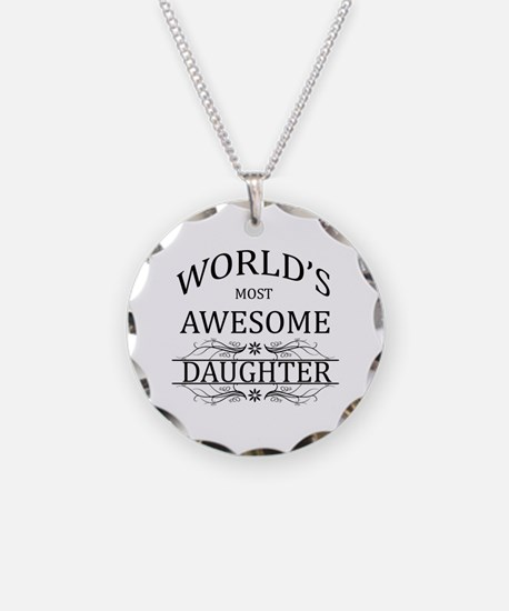 World's Most Awesome Daughter Necklace Circle Char