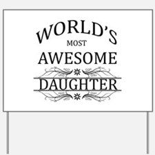 World's Most Awesome Daughter Yard Sign