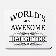 World's Most Awesome Daughter Mousepad