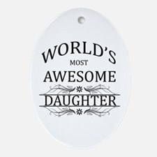 World's Most Awesome Daughter Ornament (Oval)