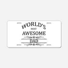 World's Most Awesome Dad Aluminum License Plate