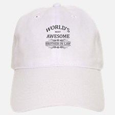 World's Most Awesome Brother-in-Law Baseball Baseball Cap