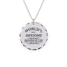 World's Most Awesome Brother-in-Law Necklace
