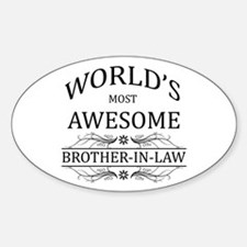 World's Most Awesome Brother-in-Law Sticker (Oval)