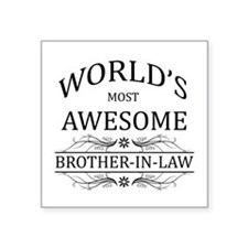 World's Most Awesome Brother-in-Law Square Sticker
