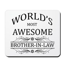 World's Most Awesome Brother-in-Law Mousepad