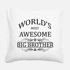 World's Most Awesome Big Brother Square Canvas Pil