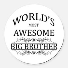 World's Most Awesome Big Brother Round Car Magnet
