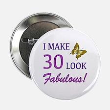 "I Make 30 Look Fabulous! 2.25"" Button"