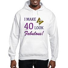I Make 40 Look Fabulous! Hoodie