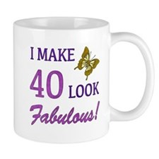 I Make 40 Look Fabulous! Mug