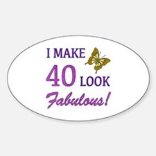 I Make 40 Look Fabulous! Decal