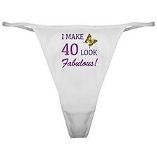 I Make 40 Look Fabulous! Classic Thong