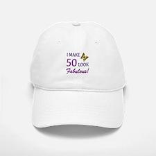 I Make 50 Look Fabulous! Baseball Baseball Cap
