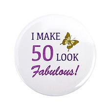 "I Make 50 Look Fabulous! 3.5"" Button"