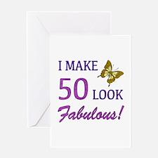 I Make 50 Look Fabulous! Greeting Card