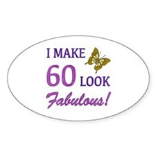 I Make 60 Look Fabulous! Decal