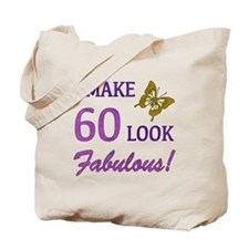 I Make 60 Look Fabulous! Tote Bag