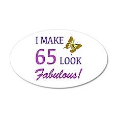 I Make 65 Look Fabulous! Wall Decal