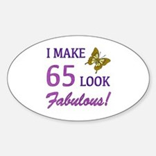 I Make 65 Look Fabulous! Decal