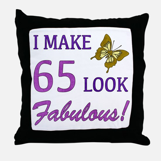 I Make 65 Look Fabulous! Throw Pillow