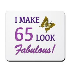 I Make 65 Look Fabulous! Mousepad