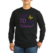 I Make 70 Look Fabulous! T