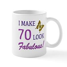I Make 70 Look Fabulous! Mug