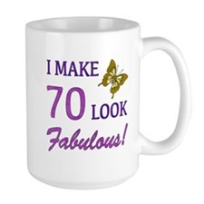 I Make 70 Look Fabulous! Mug