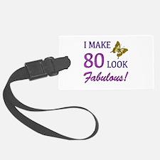 I Make 80 Look Fabulous! Luggage Tag