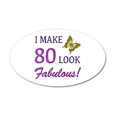 I Make 80 Look Fabulous! Wall Decal