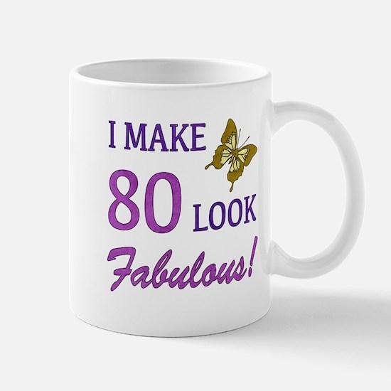 I Make 80 Look Fabulous! Mug