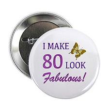 "I Make 80 Look Fabulous! 2.25"" Button"