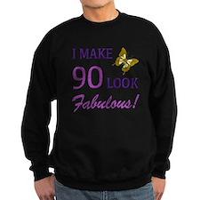 I Make 90 Look Fabulous! Sweatshirt