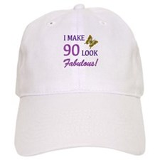 I Make 90 Look Fabulous! Baseball Cap