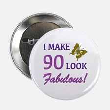 "I Make 90 Look Fabulous! 2.25"" Button"