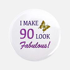"I Make 90 Look Fabulous! 3.5"" Button"