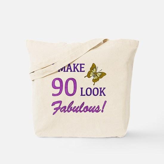 I Make 90 Look Fabulous! Tote Bag
