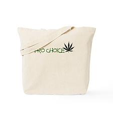 PRO CHOICE PRO MARIJUANA DESIGN Tote Bag