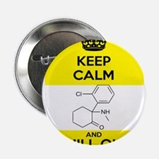 "Keep Calm and Chill Out Ketamine 2.25"" Button"