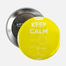 "Keep Calm and Chill Out White Ketamine 2.25"" Butto"