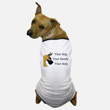 Your Duty Dog T-Shirt